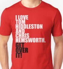 I love Tom Hiddleston and Chris Hemsworth. Get over it! T-Shirt