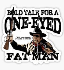 """""""One Eyed Fat Man"""" Sticker"""