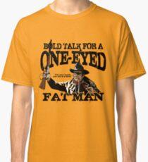 """One Eyed Fat Man"" Classic T-Shirt"