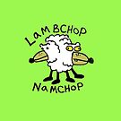 Lambchop Namchop! by Ollie Brock