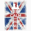 KEEP CALM and Ship Johnlock - UJ - White by Golubaja