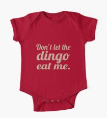Don't let the Dingo eat me. One Piece - Short Sleeve