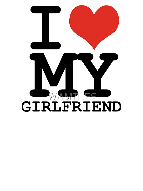 I love my girlfriend Stickers by WAMTEES | Redbubble