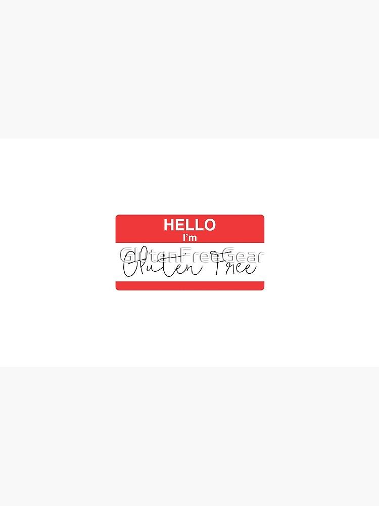 Hello I'm Gluten Free by GlutenFreeGear