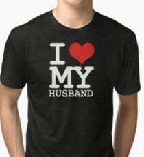 I love my husband Tri-blend T-Shirt