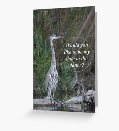 Would you like to be my date for the dance. Greeting Card