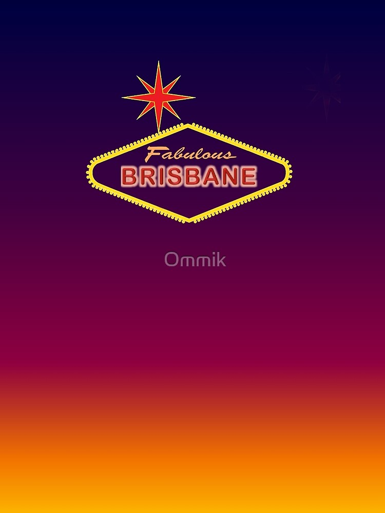 Fabulous Brisbane by Ommik