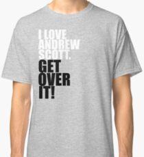 I love Andrew Scott. Get over it! Classic T-Shirt
