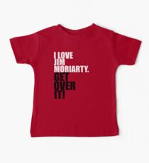 I love Jim Moriarty. Get over it! Baby Tee