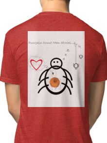 Pumpkin Donut Man Episode ¨The end?¨ Tri-blend T-Shirt