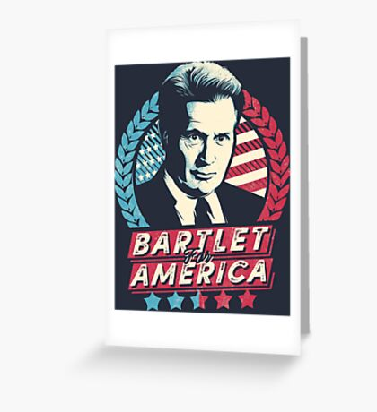 Bartlet for America  Greeting Card