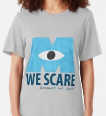We Scare Because We Care! Slim Fit T-Shirt