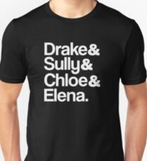 Drake & Sully & Chloe & Elena. (White Font) Unisex T-Shirt