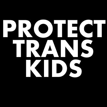 Protect Trans Kids by ChaoticRainbow