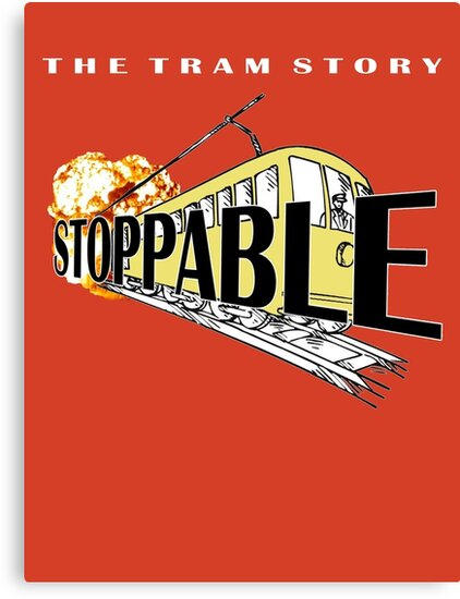 STOPPABLE - the tram story by JFSP