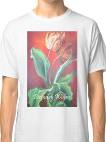 Birthday Wishes Red and Yellow Tulips Classic T-Shirt
