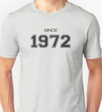 Since 1972 Unisex T-Shirt