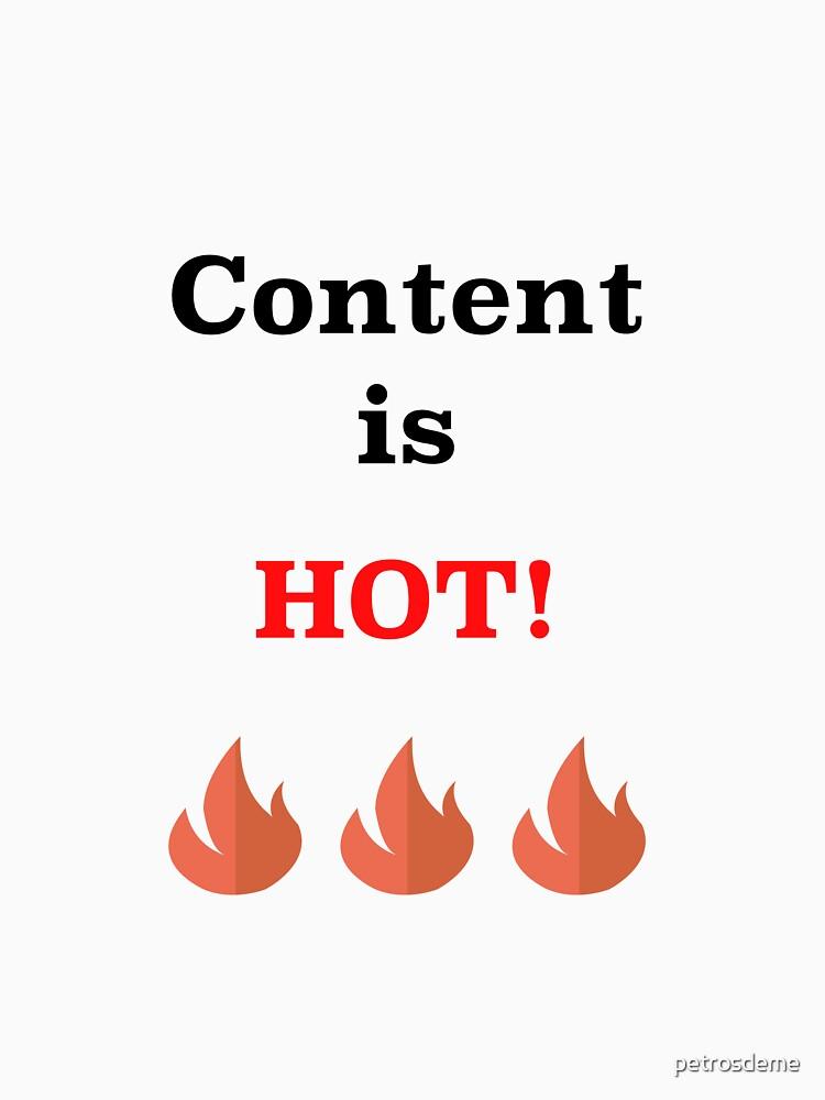 Content is HOT. by petrosdeme