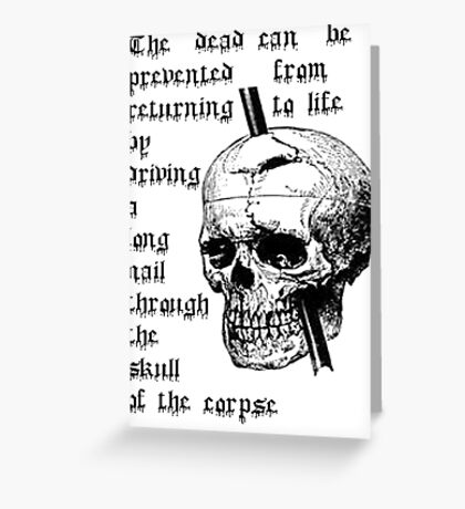 Driving A Long Nail Through The Skull Of A Corpse Greeting Card