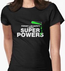 Forget Lab Safety, I Want Superpowers T-Shirt