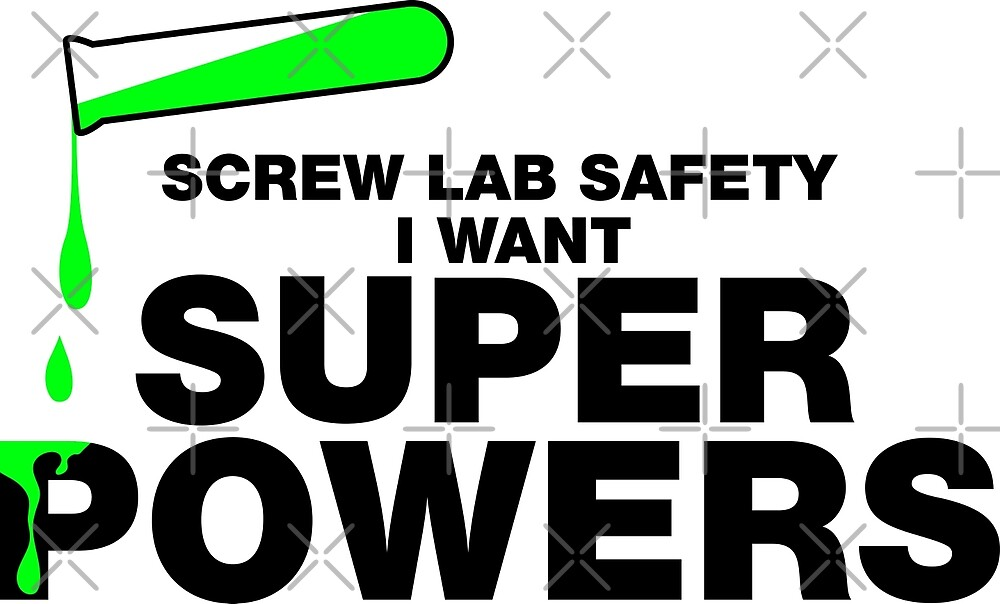 """Screw """"Lab Safety"""" I Want Superpowers T-shirt by lolotees"""