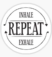 Inhale.Exhale.Repeat Sticker