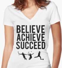 Believe, Achieve, Succeed. Women's Fitted V-Neck T-Shirt