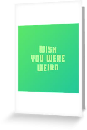 Wish you were weird by byzmo