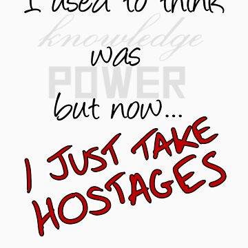 Just Take Hostages by BowersC