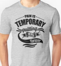 Pain Is Temporary Quitting Is Forever Gym Unisex T-Shirt