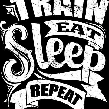 Train Eat Sleep Repeat Gym by NibiruHybrid