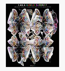 I am a Magical Butterfly Photographic Print