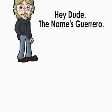 The Name's Guerrero by AimeeGallifrey