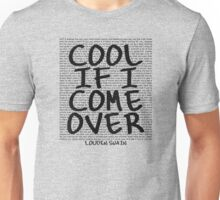 lyrics series: cool if I come over Unisex T-Shirt
