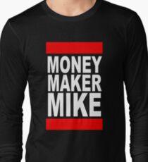 Money Maker Mike Long Sleeve T-Shirt