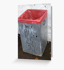 I am a bin Greeting Card