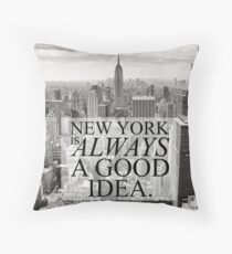 New York is Always a Good Idea Throw Pillow
