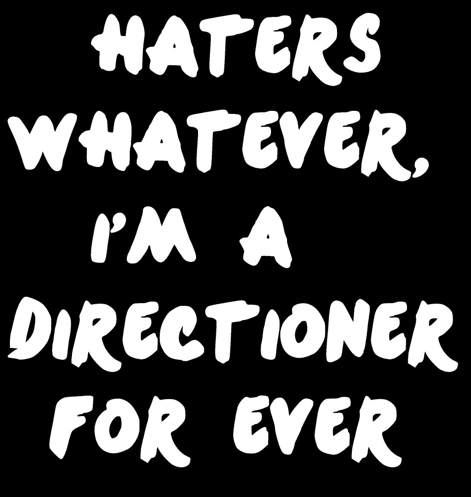 Haters Whatever, Directioner For ever by Fleeurrr