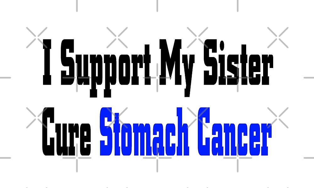 I support My Sister Cure Stomach Cancer Awareness T Shirt  by greatshirts