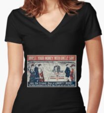 Invest your money with Uncle Sam! Join the crowd Buy a Liberty bond! Women's Fitted V-Neck T-Shirt