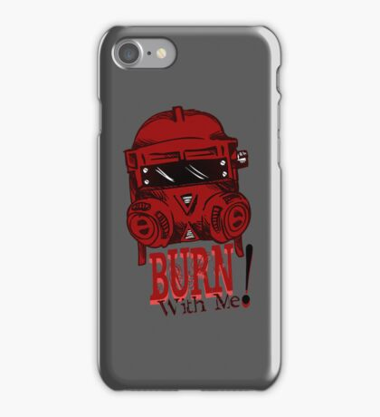 Burn with me! iPhone Case/Skin