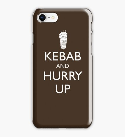 Kebab and hurry up iPhone Case/Skin