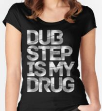 Dubstep Is My Drug Women's Fitted Scoop T-Shirt