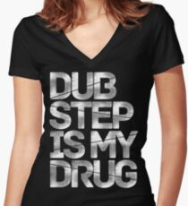 Dubstep Is My Drug Women's Fitted V-Neck T-Shirt