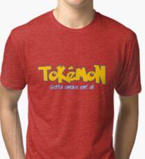 TOKEMON - gotta smoke em' all Tri-blend T-Shirt