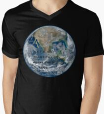 Earth - Let's be careful Men's V-Neck T-Shirt