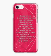Because of you iPhone Case/Skin