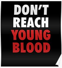 Don't Reach Young Blood Poster