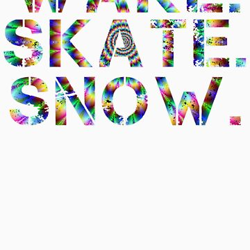 Wake. Skate. Snow. by shirts4you