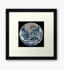 Earth - Let's be careful Framed Print